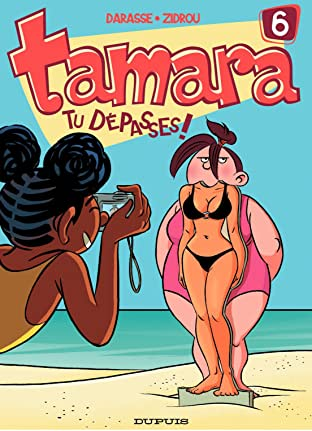 Tamara Vol. 6: Tu dépasses !