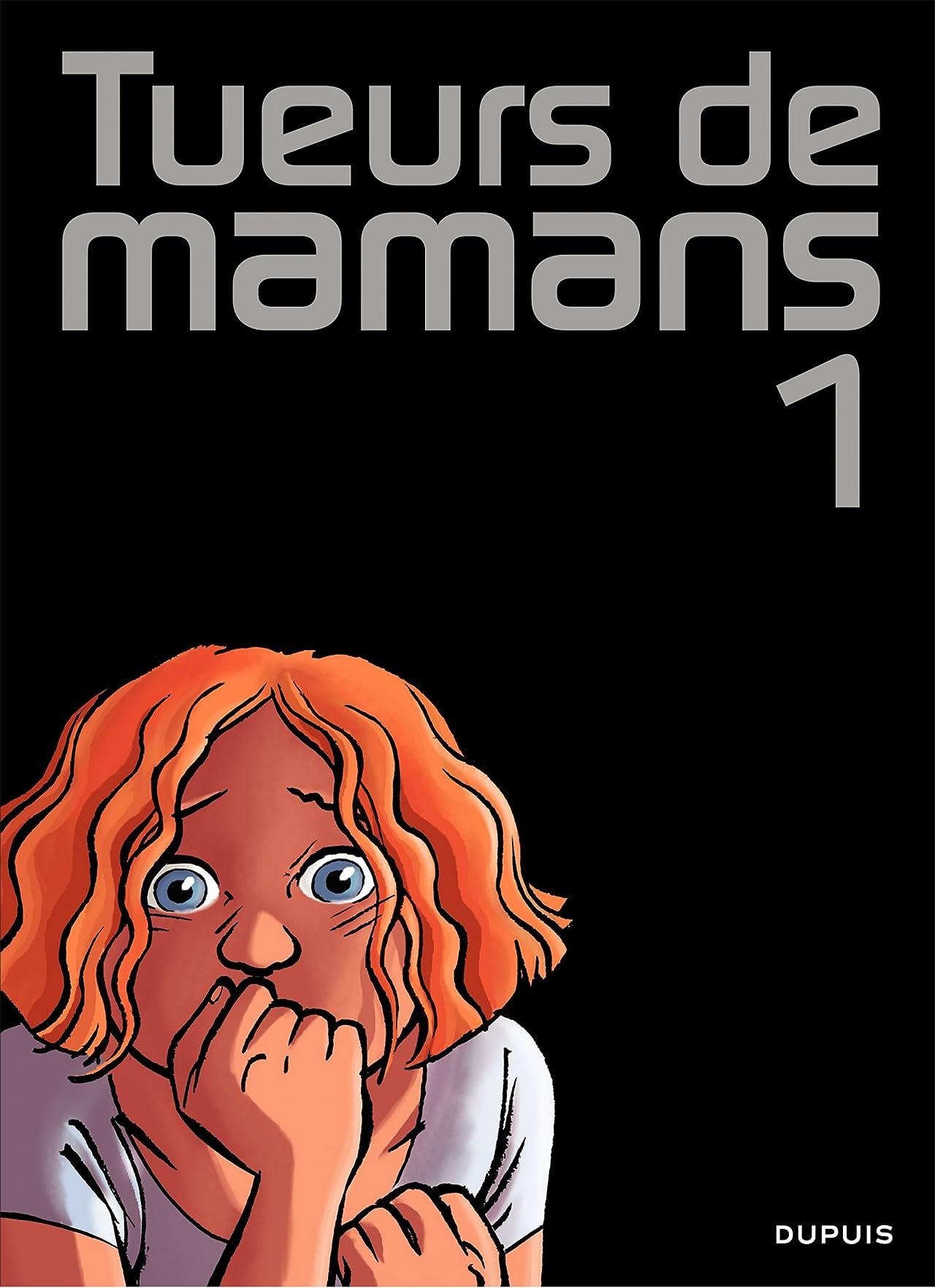Tueurs de mamans Vol. 1