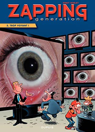 Zapping Generation Vol. 5: Trop voyant !