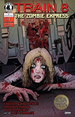 Train 8: The Zombie Express #1 (of 3)