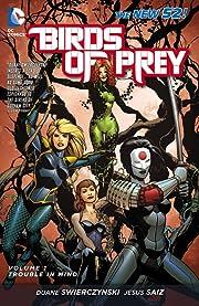 Birds of Prey (2011-2014) Vol. 1: Trouble in Mind
