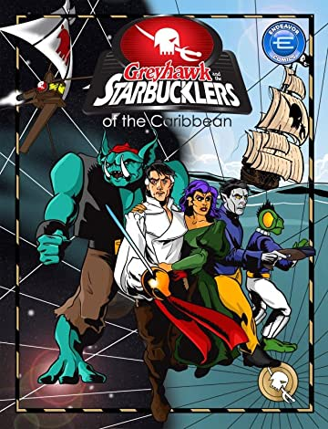 Greyhawk and the Starbucklers Vol. 1: Greyhawk and the Starbucklers of the Caribbean