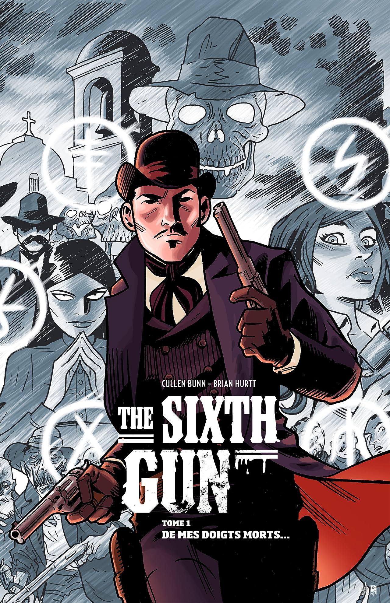 The Sixth Gun Vol. 1