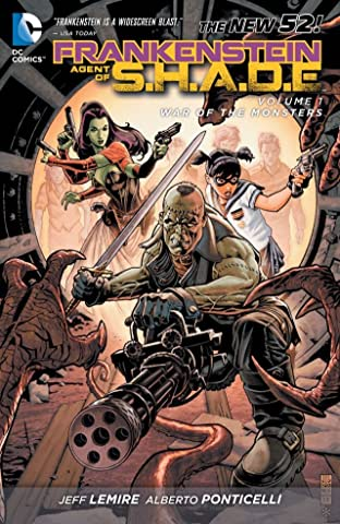 Frankenstein: Agent of S.H.A.D.E. (2011-2013) Tome 1: War of the Monsters