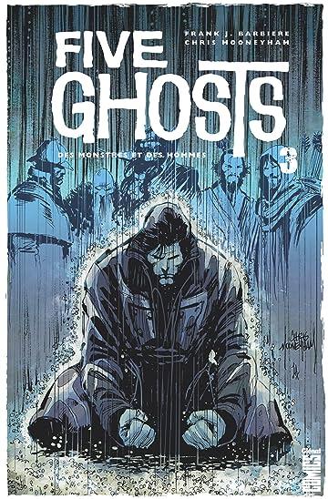 Five Ghosts Vol. 3: Des monstres et des hommes