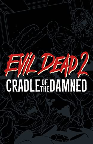 Evil Dead 2: Cradle of the Damned Vol. 2