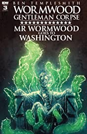Wormwood, Gentleman Corpse: Mr. Wormwood Goes to Washington #3 (of 3)