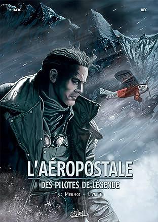 L'Aéropostale - Des Pilotes de légende Vol. 5: Mermoz - Livre II
