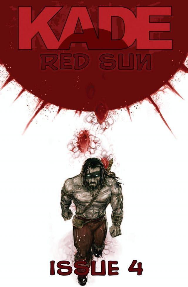 Kade: Red Sun #4 (of 4)