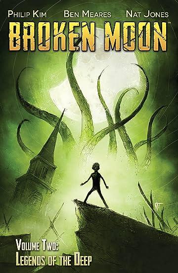 Broken Moon Vol. 2: Legends of the Deep
