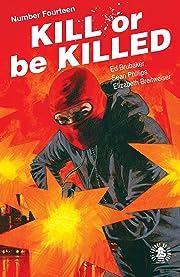 Kill Or Be Killed No.14