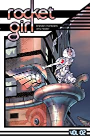 Rocket Girl Vol. 2: The Only Good…