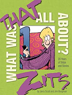 Zits: What Was That All About?