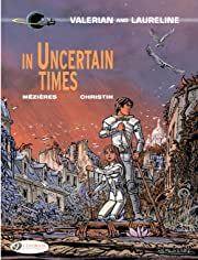 Valerian Vol. 18: In Uncertain Times