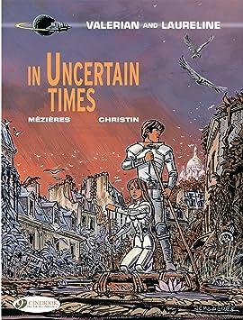 Valerian Vol. 18: In Uncertain Times