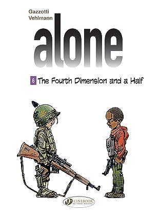 Alone Vol. 6: The fourth dimension and a half