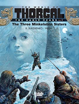 The World of Thorgal: The Early Years Vol. 1: The Three Minkelsön Sisters