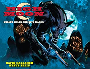 High Moon Vol. 1: Bullet Holes and Bite Marks
