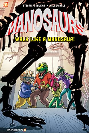 Manosaurs Vol. 1: Walk Like a Manosaur