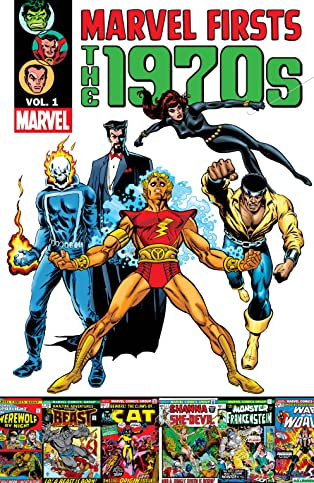 Marvel Firsts: The 1970s Vol. 1