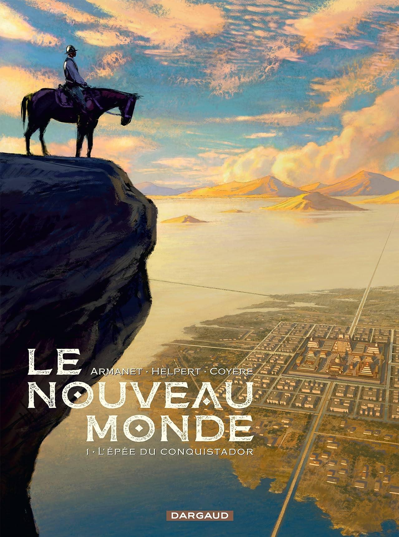 Le Nouveau Monde Vol. 1: L'épée du conquistador