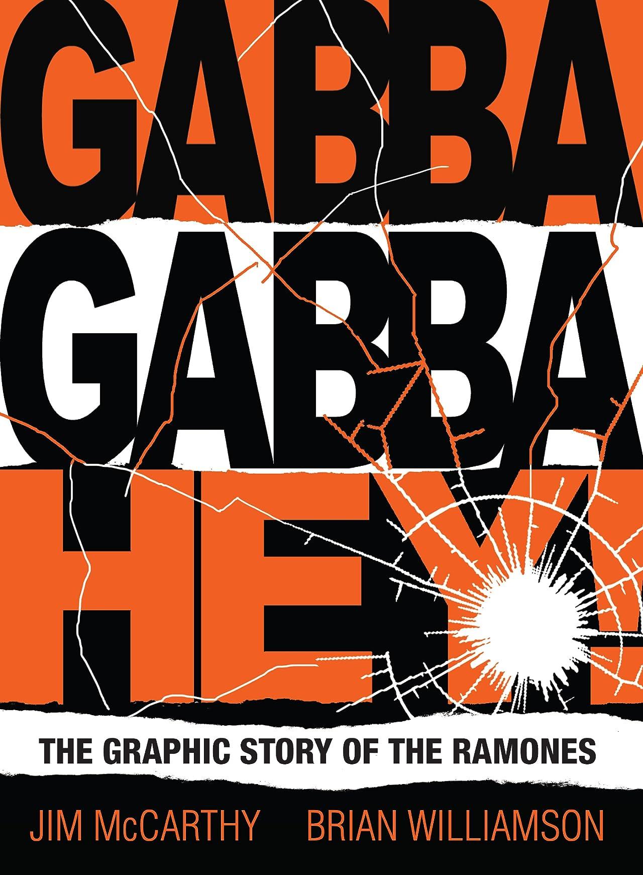 Gabba Gabba Hey! The Graphic Story Of The Ramones