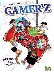 Gamer'z: Accro à la manette