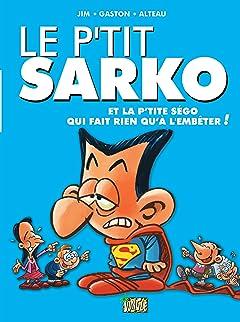 Le P'tit Sarko Tome 1: Et la P'tite Ségo qui fait rien qu'à l'embêter