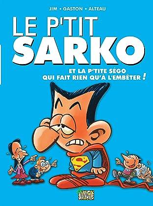 Le P'tit Sarko Vol. 1: Et la P'tite Ségo qui fait rien qu'à l'embêter