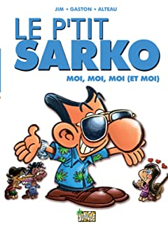 Le P'tit Sarko Tome 2: Moi, moi, moi (et moi)