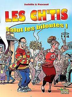 Les Ch'tis Tome 1: Salut les biloutes