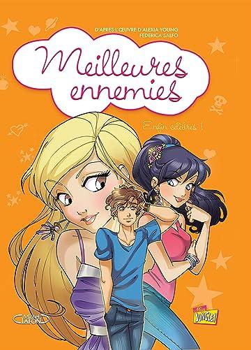 Meilleures ennemies Vol. 3: Enfin célèbres !