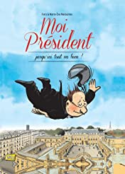 Moi président Vol. 2: Jusqu'ici tout va bien !