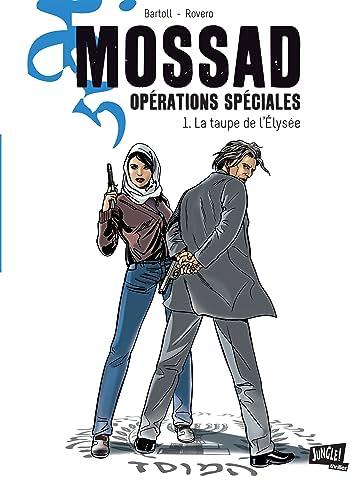 Mossad Opérations spéciales Vol. 1: La taupe de l'Élysée