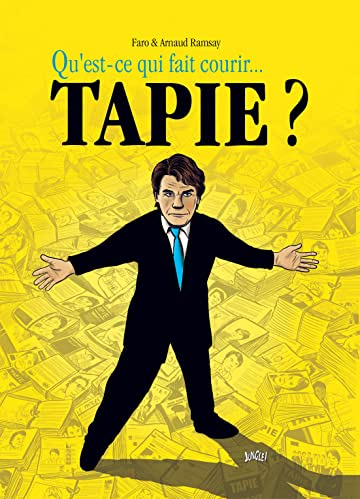 Qu'est-ce qui fait courir... Tapie ?