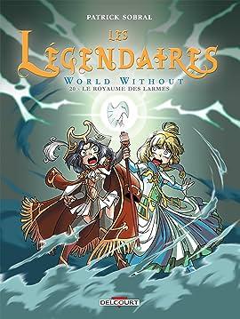 Les Légendaires Tome 20: World Without : Le Royaume des larmes