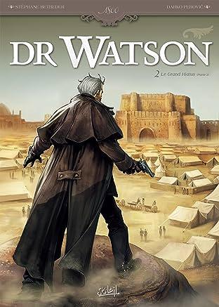 Dr Watson Tome 2: Le Grand Hiatus partie 2