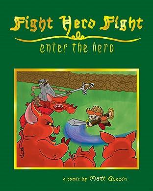 Fight Hero Fight Vol. 1: Enter the Hero