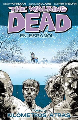 The Walking Dead (Spanish) Tome 2: Kilometros Atras