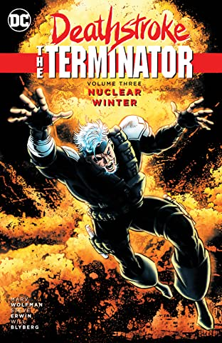 Deathstroke: The Terminator (1991-1996) Vol. 3: Nuclear Winter