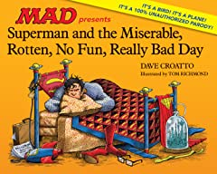Superman and the Miserable, Rotten, No Fun, Really Bad Day