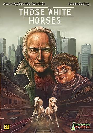 Those White Horses #1