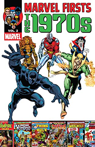 Marvel Firsts: The 1970s Tome 2