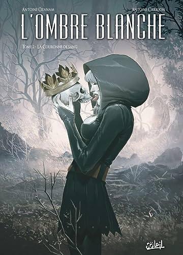 L'Ombre Blanche Vol. 2: La couronne de sang