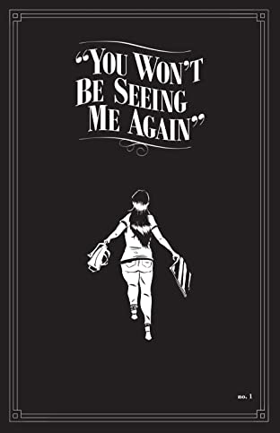 You Won't Be Seeing Me Again #1