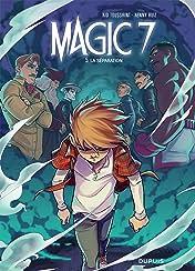 Magic 7 Vol. 5: La séparation
