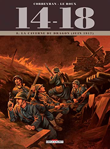 14 - 18 Vol. 8: La Caverne du dragon (juin 1917)