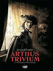 Arthus Trivium Vol. 1: The Angels of Nostradamus