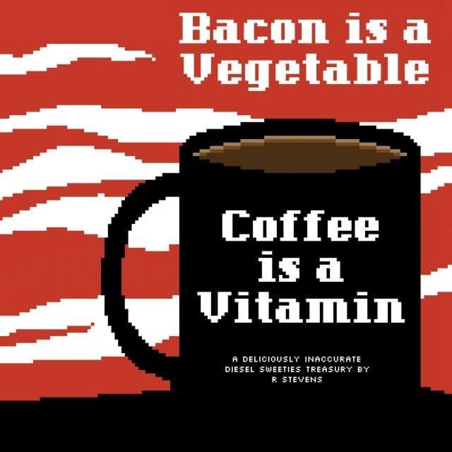 Diesel Sweeties Vol. 2: Bacon is a Vegetable, Coffee is a Vitamin