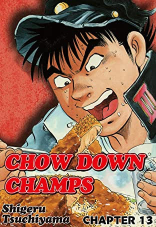 CHOW DOWN CHAMPS No.13